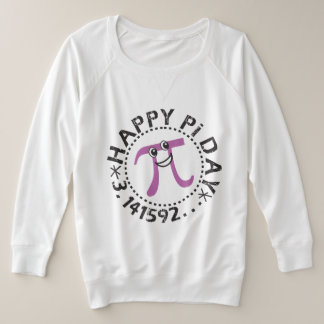 Cute Happy Pi Day © Pi Symbol Plus Size Sweatshirt