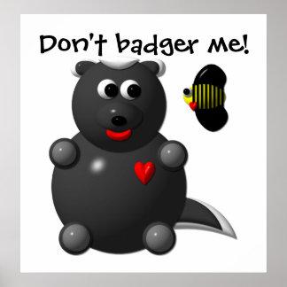 Cute Honey Badger and Honey Bee Don t badger me Print