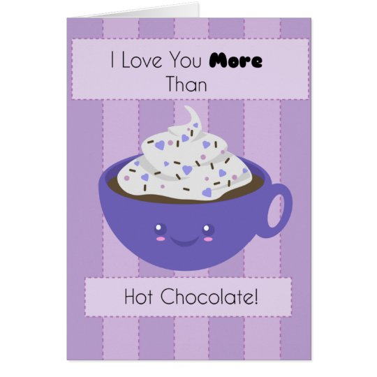 Cute Hot Chocolate 'I Love You' Card
