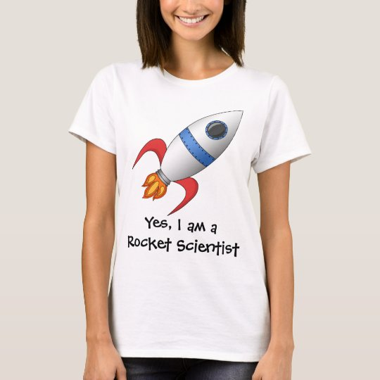 Cute I am a Rocket Scientist T-Shirt