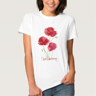 Cute I love Gardening, Red Poppies Tee Shirts
