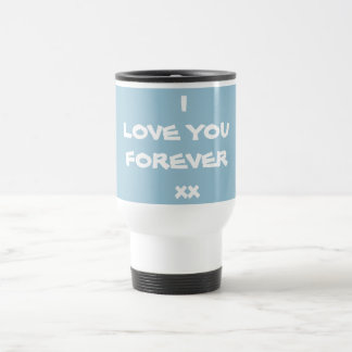 "Cute"" I LOVE YOU FOREVER xx""  Travel/Commuter Mugs"