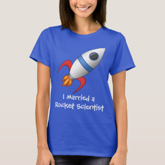 Cute I Married a Rocket Scientist T-Shirt