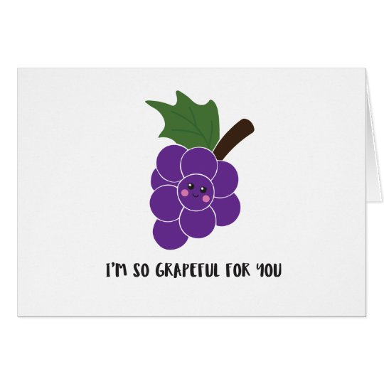 Cute 'I'm so grapeful for you' greeting card