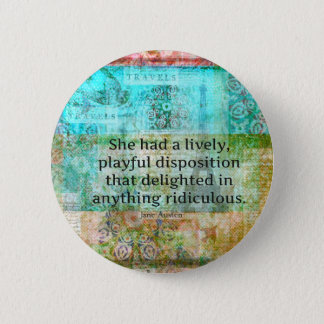 Cute Jane Austen quote from Pride and Prejudice 6 Cm Round Badge
