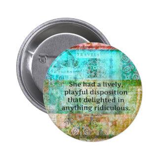 Cute Jane Austen quote from Pride and Prejudice 6 Cm Round Badge