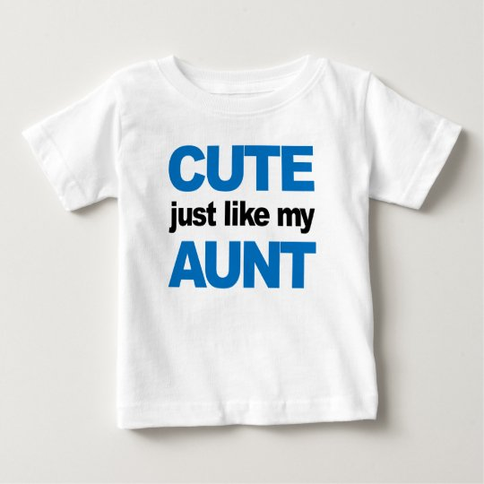 Cute Just Like My Aunt Baby T-Shirt