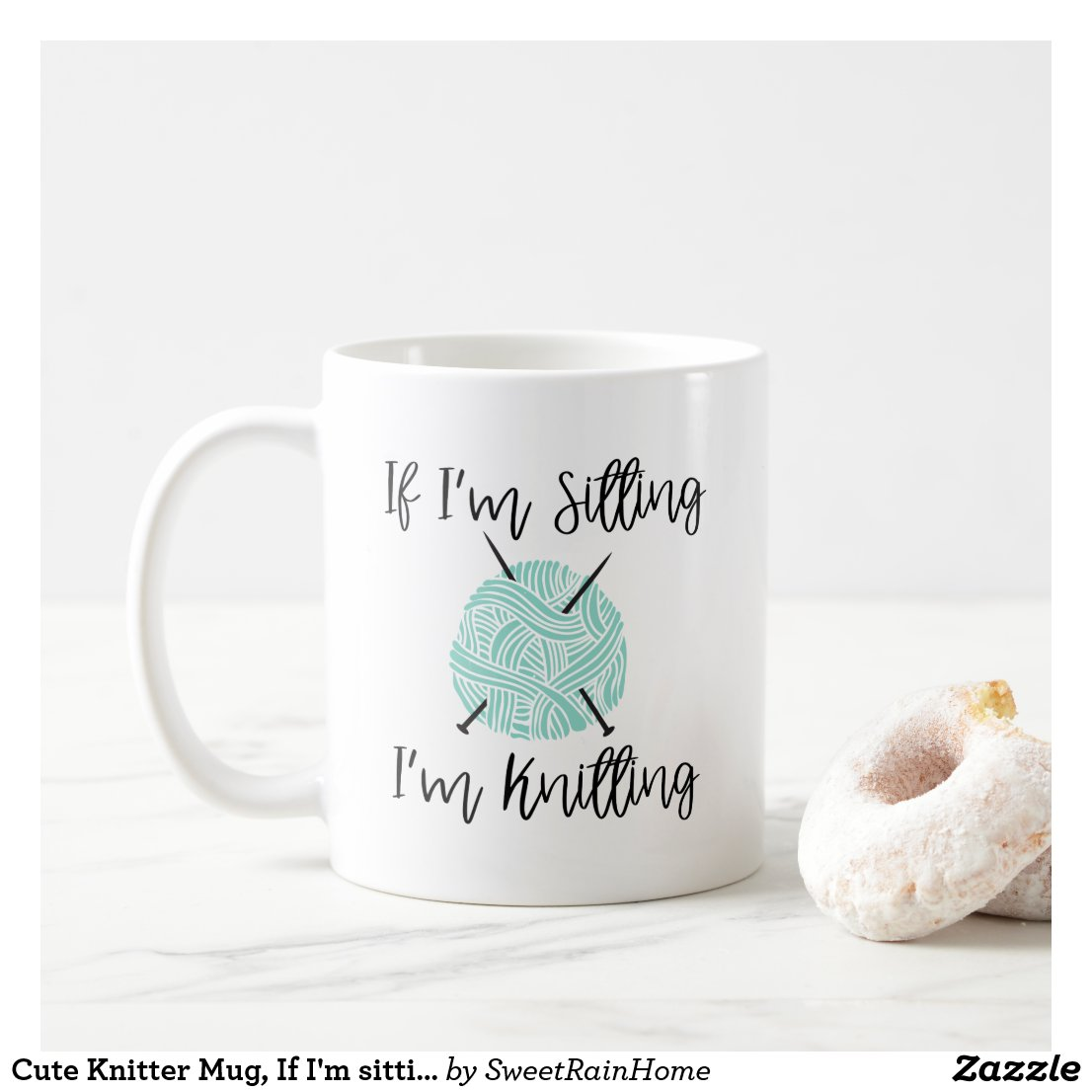 Cute Knitter Mug, If I'm sitting I'm knitting Gift Coffee Mug