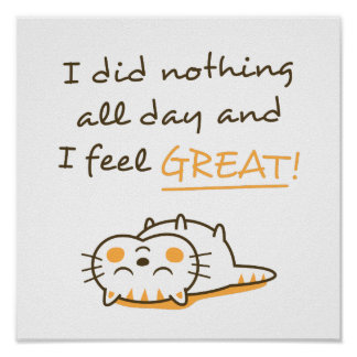 Cute Lazy Kitty Cat Do Nothing All Day Poster