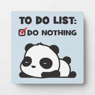 Cute Lazy Panda - To Do List - NOTHING - Funny Plaque