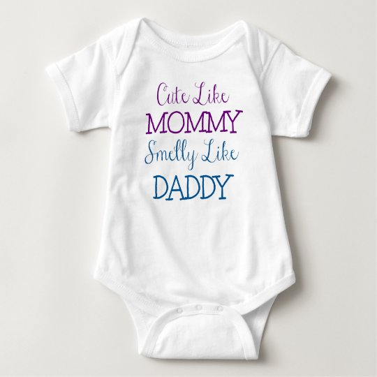 Cute like Mummy Smelly like Daddy Baby Bodysuit