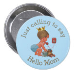 Cute Little Prince Calling to Say Hello Mum 7.5 Cm Round Badge