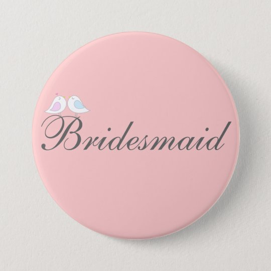 Cute love birds Bridesmaid 7.5 Cm Round Badge