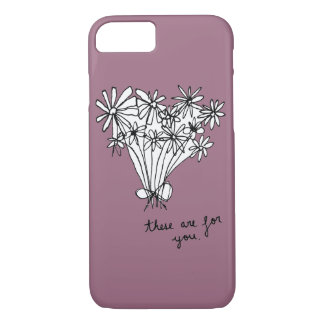 """Cute Minimal Sketch Flowers """"These are for you."""" iPhone 7 Case"""