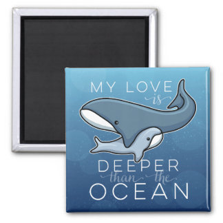 Cute Mom and Baby Whale, Love is Deeper than Ocean Square Magnet