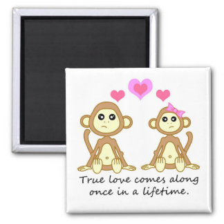 Cute Monkeys - True Love Comes Along Once in a... Square Magnet