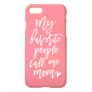 Cute My Favorite People Call Me Mom White Script iPhone 7 Case