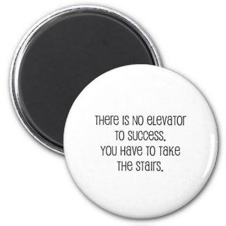 "Cute, ""No elevator to success"" quote 6 Cm Round Magnet"