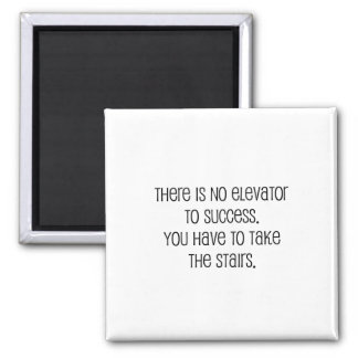 "Cute, ""No elevator to success"" quote Square Magnet"