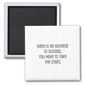 "Cute, ""No elevator to success"" quote Square Magnet"