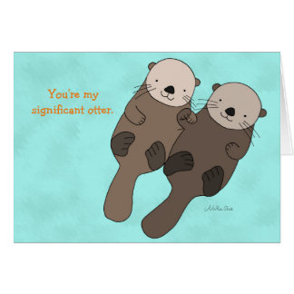 Cute Otter I love you card my significant otter