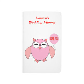 Cute Pink Love You Owl Custom Wedding Planner Journal
