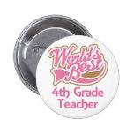 Cute Pink Worlds Best 4th Grade Teacher Pin