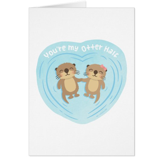 Cute Pun Humour You Are my Otter Half Card