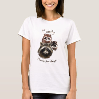 Cute Raccoon Family, Forever and Always, Quote T-Shirt