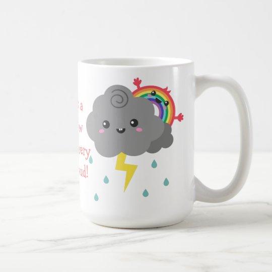 Cute Rainbow Behind Every Dark Cloud Coffee Mug