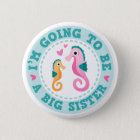 Cute seahorse cartoon Im going to be a big sister 6 Cm Round Badge