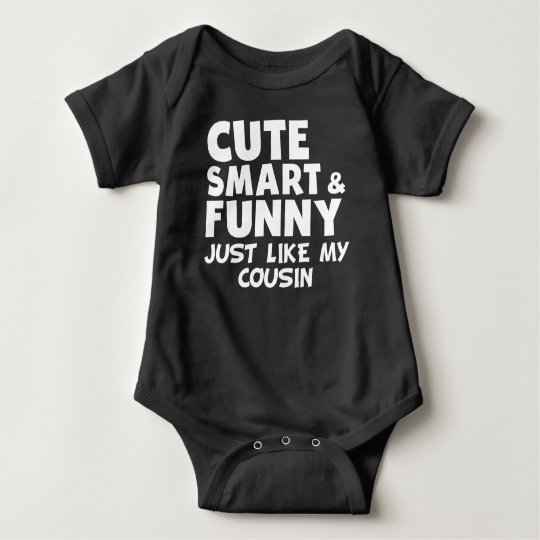 Cute Smart And Funny Like My Cousin Baby