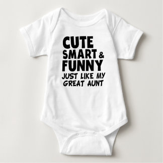 Cute Smart And Funny Like My Great Aunt Baby Bodysuit