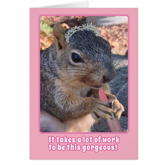 Cute Squirrel Tiara and Lipstick Happy Birthday Card
