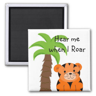 Cute Tiger Saying Square Magnet