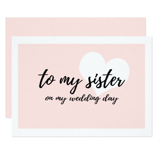 """Cute """"to my sister on my wedding day"""""""