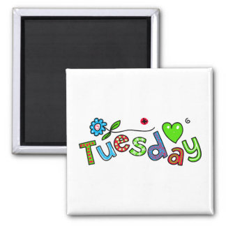 Cute Tuesday Week Day Greeting Text Expression Square Magnet
