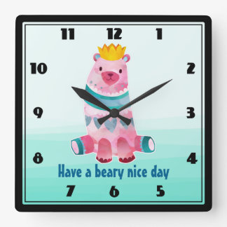 Cute Watercolor Bear Have a Beary Nice Day Square Wall Clock