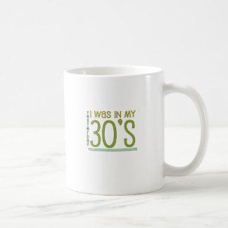 Cute Yesterday I was in my 30 s Mug