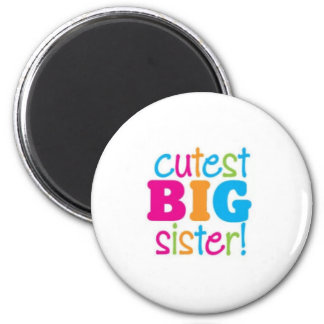 CUTEST BIG SISTER 6 CM ROUND MAGNET