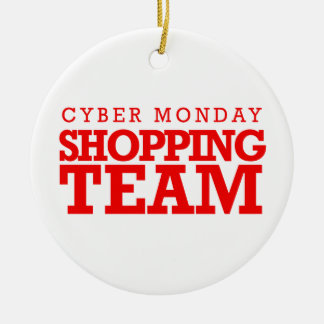Cyber Monday Shopping Team -- Holiday Humor -.png Round Ceramic Decoration