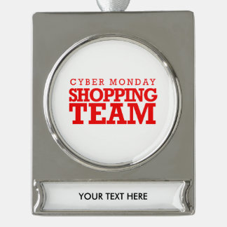 Cyber Monday Shopping Team -- Holiday Humor Silver Plated Banner Ornament