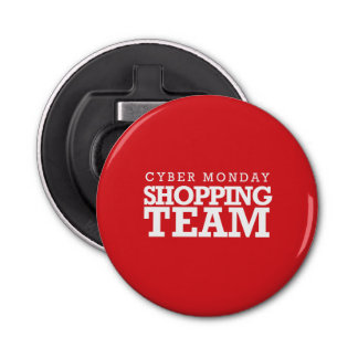 Cyber Monday Shopping Team Button Bottle Opener