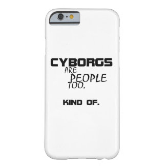 Cyborgs Are People Too Phone Case