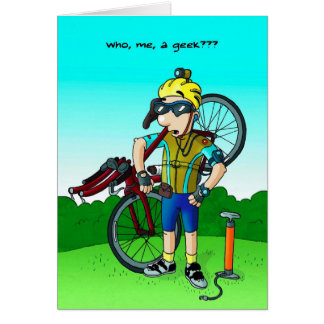 Cycling Birthday Card - Who Me a Geek