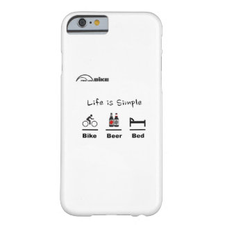 Cycling Case - Life is Simple - Bike - Beer - Bed Barely There iPhone 6 Case