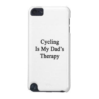 Cycling Is My Dad s Therapy iPod Touch 5G Cases