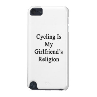 Cycling Is My Girlfriend s Religion iPod Touch 5G Cover