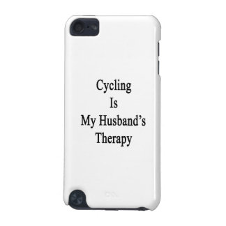 Cycling Is My Husband s Therapy iPod Touch 5G Covers