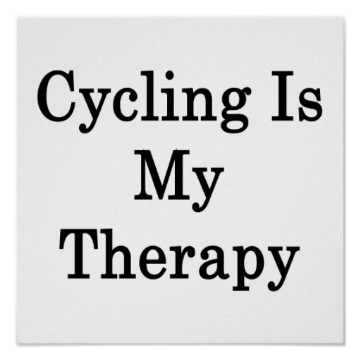 Cycling Is My Therapy Print